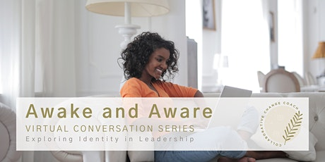 Awake and Aware Series: Exploring Identity in Leadership tickets