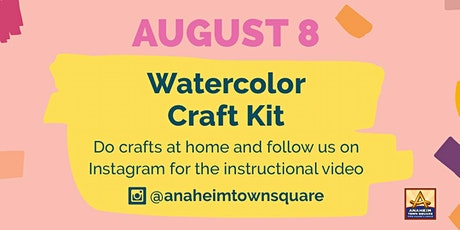 FREE Watercolor Craft Kit Pick-Up at Anaheim Town Square tickets