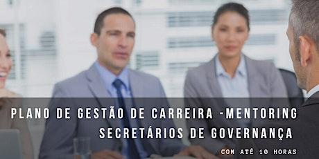 PLANO DE GESTÃO DE CARREIRA  - MENTORING PARA SECRETÁRIOS DE GOVERNANÇA ingressos