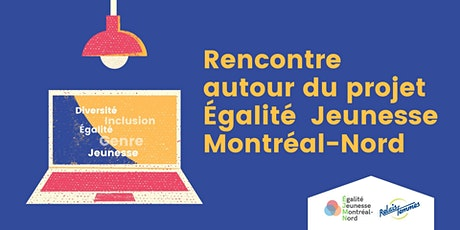 Égalité Jeunesse Montréal-Nord - réunion d'information: formations ADS+ billets