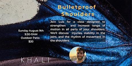 Bulletproof Shoulders tickets