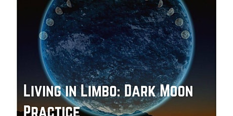 Living in Limbo: Dark Moon Practice tickets