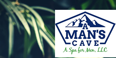 A Man's Cave-A Spa for Men, LLC© Pop Up (Men Only) tickets
