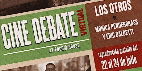 Cine Debate Virtual: Documental Los Otros ingressos