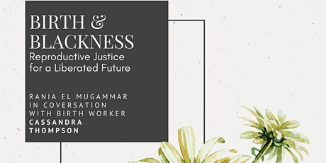Birth & Blackness: Reproductive Justice for a Liberated Future tickets