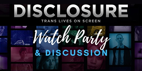 Disclosure Watch Party and Discussion tickets
