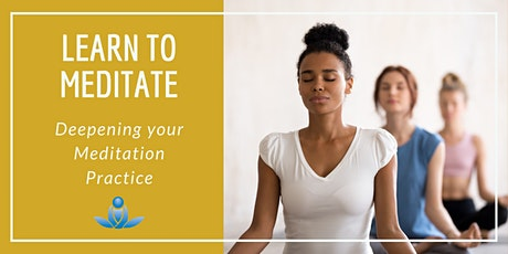 Learn to Meditate – Deepening your Meditation Practice tickets