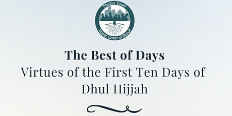 The Best of Days: Virtues of the First 10 Days of Dhul Hijjah tickets