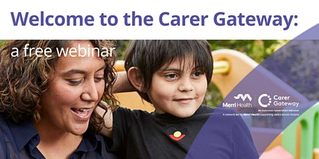 Welcome to the Carer Gateway: free webinar tickets