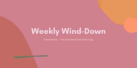 Weekly Wind-Down Workshop `~ Volume 2 tickets