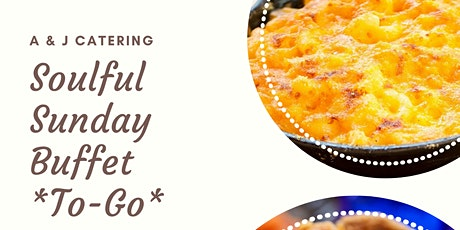Soulful Sunday Buffet *To-Go* (ROCK HILL, SC) tickets