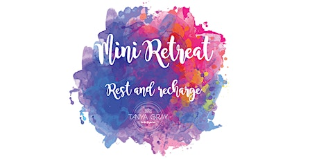 Mini Retreat - Rest and recharge tickets