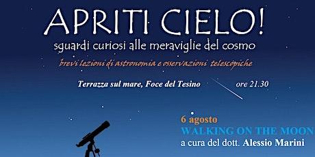 Apriti Cielo - Walking on The Moon  - Grottammare biglietti