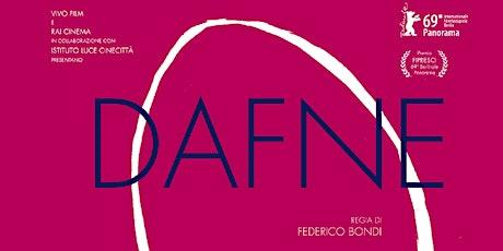 """Proiezione di """"DAFNE"""", film drammatico del 2019, diretto da Federico Bondi biglietti"""