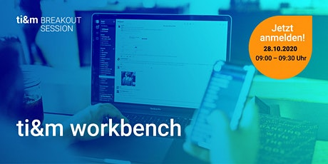 ti&m breakout session: ti&m workbench Tickets