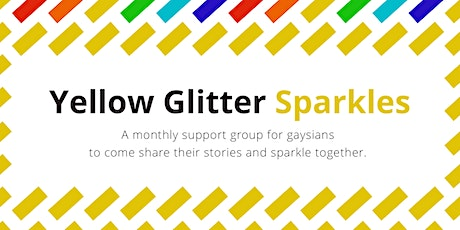 Yellow Glitter Sparkles: Queer Asian Support Group tickets