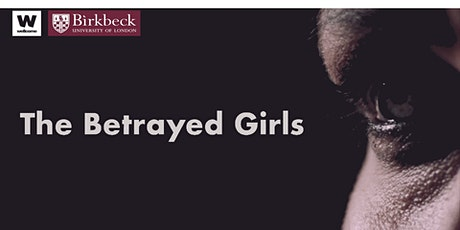 The Betrayed Girls - Film Screening & Panel Discussion tickets
