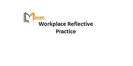 Workplace Reflective Practice 1 Day Training in Las Vegas, NV tickets