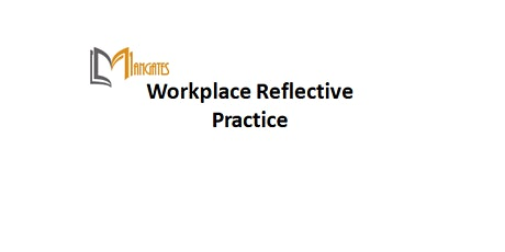 Workplace Reflective Practice 1 Day Training in San Jose, CA tickets