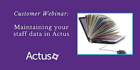 Customer Webinar: Maintaining your staff data in Actus tickets