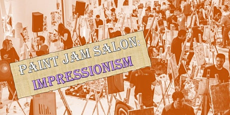 PAINT JAM SALON: IMPRESSIONISM - 'real' & live stream paint party tickets