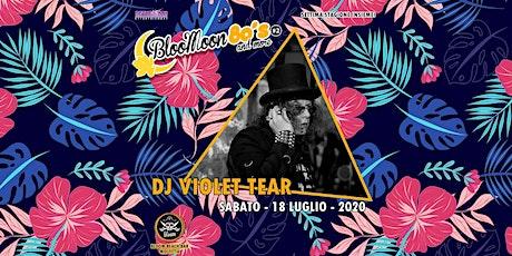 BLOOMOON 80's & More - DJ Violet Tear biglietti