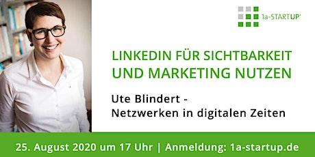 LinkedIn für Sichtbarkeit und Marketing nutzen Tickets