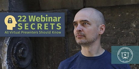 22 Webinar Secrets All Virtual Presenters Should Know boletos