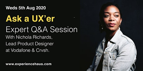 Ask a UX'er - Nichola Richards, Lead Product Designer at Vodafone & Crvsh tickets