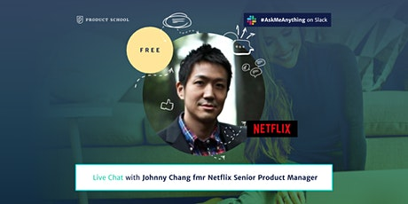 Live Chat with fmr Netflix Senior Product Manager tickets