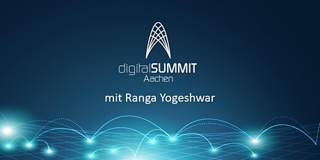 Live und Open Air: digitalSUMMIT Aachen mit Ranga Yogeshwar billets