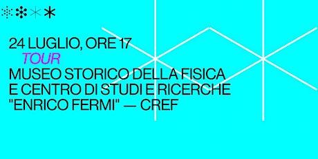 """Museo Storico della Fisica e Centro Studi e Ricerche """"Enrico Fermi"""" - CREF biglietti"""