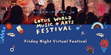 Lotus Fest Friday Night Virtual Festival tickets