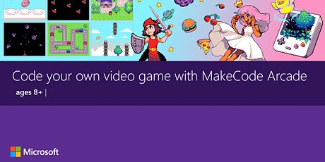 Virtual Workshop - Code your own video game with MakeCode Arcade, Ages 8+ tickets