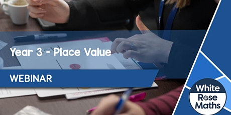 **WEBINAR** Year 3 Place Value - 07.09.20 tickets