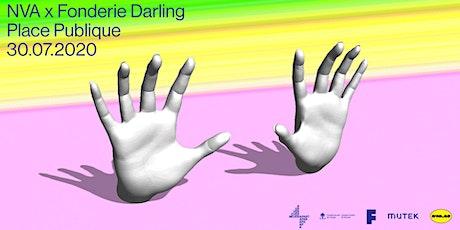 NVA x Fonderie Darling: Place Publique tickets