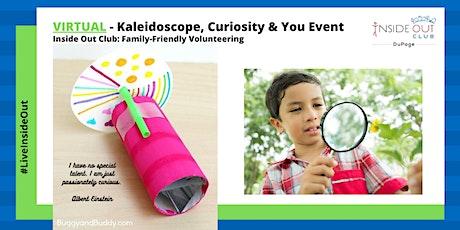 VIRTUAL – Kaleidoscope, Curiosity & You Event tickets