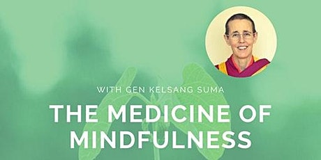 The Medicine of Mindfulness: Healing the Heart in a Troubled World tickets