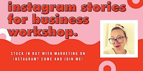 Instagram Stories for Business Workshop tickets