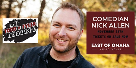 Comedian Nick Allen Live at East of Omaha tickets