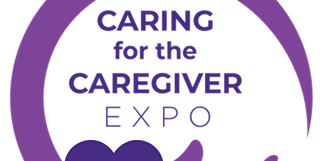 2nd Annual Caring for the Caregiver Expo 2020 -  Postponed to 2021 tickets