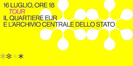 Tour: Il quartiere Eur e l'Archivio Centrale dello Stato biglietti