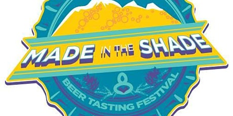 Made in the Shade Beer Tasting Festival-2020(21) tickets