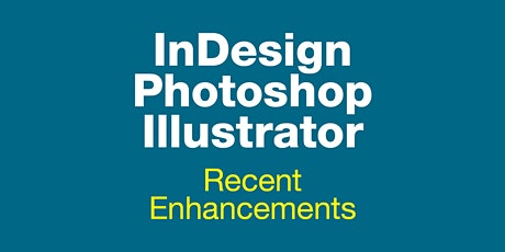 Recent Feature Upgrades to InDesign, Photoshop and Illustrator tickets