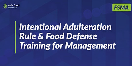 Overview of the FSMA Intentional Adulteration Rule & Food Defense tickets