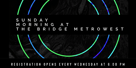 The Bridge Metrowest | Sunday 10:00 AM tickets