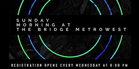 The Bridge Metrowest | Sunday 10:00 AM tickets