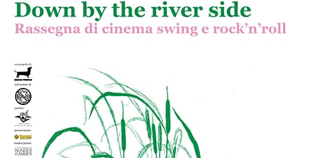 DOWN BY THE RIVERSIDE: rassegna di cinema Swing e Rock'n'Rroll biglietti