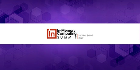 In-Memory Computing Summit, Virtual Event 2020 tickets