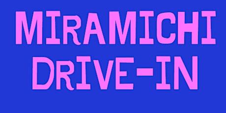Miramichi Drive-In billets